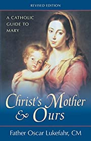 Christ's Mother and Ours: A Catholic Guide…