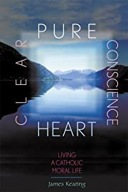 Pure Heart, Clear Conscience: Living a…