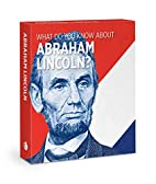 What Do You Know About Abraham Lincoln?…