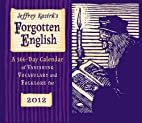 Forgotten English, 2012 by Jeffrey Kacirk