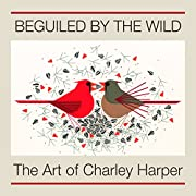 Beguiled by the Wild: The Art of Charley…