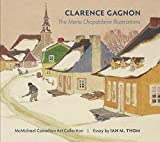 Clarence Gagnon's Maria Chapdelaine / essay by Ian M. Thom