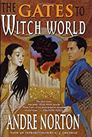 The Gates to Witch World: Comprising Witch…