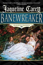 Banewreaker: Volume I of The Sundering by…