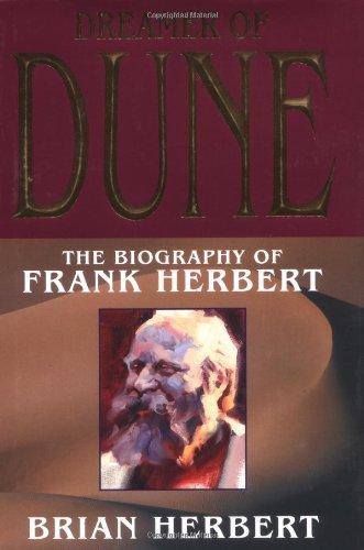 Dreamer of Dune: The Biography of Frank Herbert (Tom Doherty Associates Books), Herbert, Brian