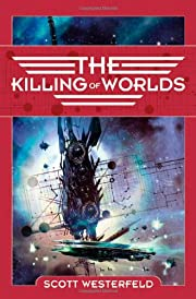 The Killing of Worlds: Book Two of…
