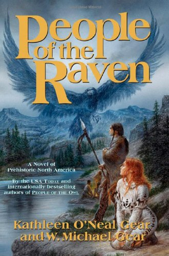 People of the Raven (North America's Forgotten Past), Gear, W. Michael; Gear, Kathleen O'Neal