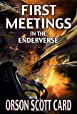 First Meetings : In the Enderverse (Misc)