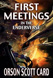 First Meetings in the Enderverse –…
