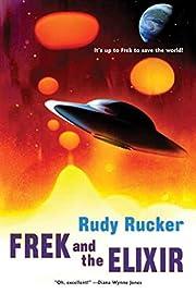 Frek and the Elixir – tekijä: Rudy Rucker
