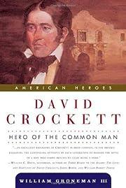 David Crockett: Hero of the Common Man…