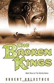 The Broken Kings: Book Three of The Merlin…