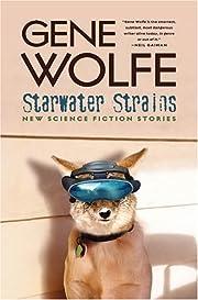 Starwater Strains af Gene Wolfe