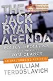 The Jack Ryan agenda : policy and politics in the novels of Tom Clancy : an unauthorized analysis / William Terdoslavich