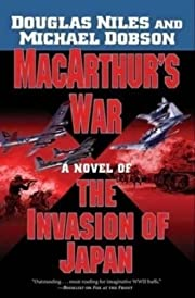 MacArthur's War: A Novel of the Invasion of…