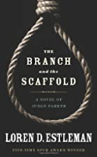 The Branch and the Scaffold by Loren D.…