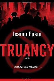 Truancy av Isamu Fukui