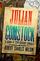 Julian Comstock: A Story of 22nd Century…