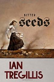 Bitter Seeds por Ian Tregillis