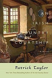 An Irish Country Courtship: A Novel (Irish…