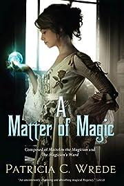 A Matter of Magic por Patricia Wrede