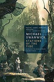 Stations of the Tide de Michael Swanwick