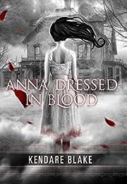 Anna Dressed in Blood (Anna, Book 1) (Anna…