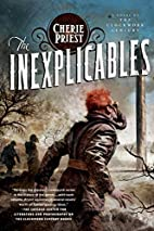 The Inexplicables (Clockwork Century) by…