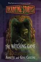 Deadtime Stories: The Witching Game by…