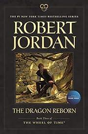 The Dragon Reborn: Book Three of 'The…
