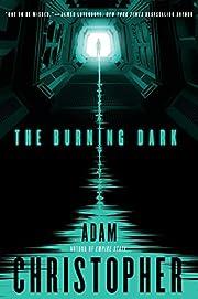The Burning Dark (Spider War, 1) by Adam…