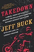 Takedown: A Small-Town Cop's Battle Against…