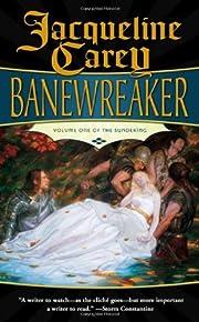 Banewreaker: Volume I of The Sundering –…