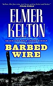 Barbed Wire de Elmer Kelton