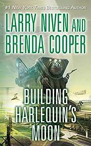 Building Harlequin's Moon de Larry Niven
