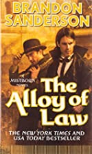 The Alloy of Law: A Mistborn Novel by…