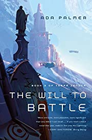 The Will to Battle: Book 3 of Terra Ignota…