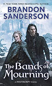 The Bands of Mourning: A Mistborn Novel…