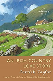 An Irish Country Love Story: A Novel (Irish…