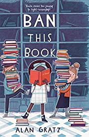 Ban This Book: A Novel de Alan Gratz