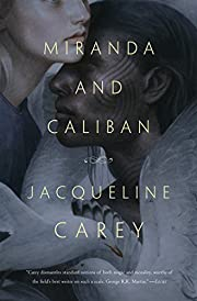 Miranda and Caliban de Jacqueline Carey