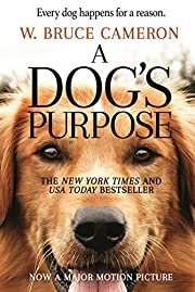 A Dog's Purpose: A Novel for Humans (A Dog's…