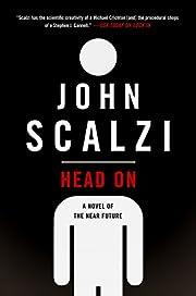 Head On: A Novel of the Near Future (Lock…