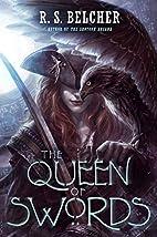 The Queen of Swords by R. S. Belcher