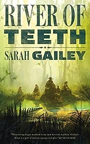 River of Teeth af Sarah Gailey