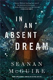 In an Absent Dream av Seanan McGuire