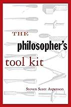 The Philosopher's Tool Kit by Steven Scott…
