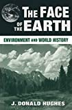 The face of the earth : environment and world history / edited by J. Donald Hughes