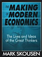 The Making of Modern Economics: The Lives…