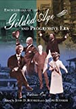 Encyclopedia of the Gilded Age and Progressive Era / edited by John D. Buenker and Joseph Buenker